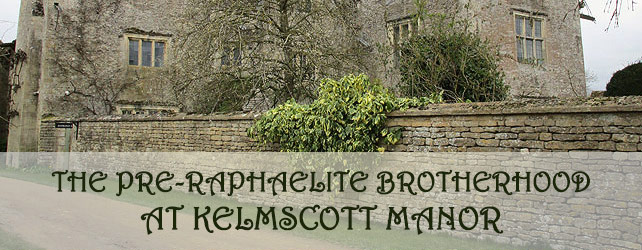 The Pre-Raphaelite Brotherhood at Kelmscott Manor