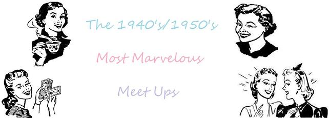 1940's/1950's Most Marvellous Meet Ups