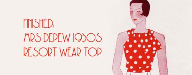 Mrs Depew 1930s Resort Wear Top