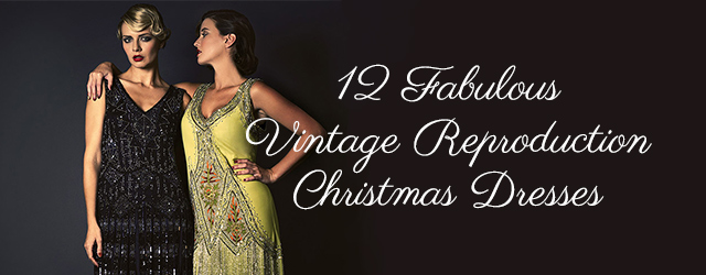 12 Fabulous Vintage Reproduction Christmas Dresses