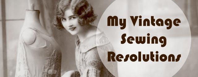 Vintage sewing resolutions