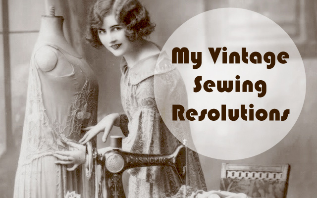 Vintage sewing resolutions