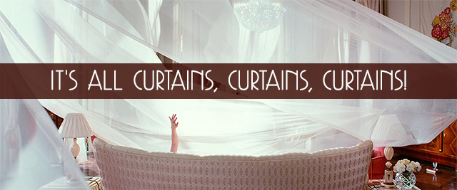 It's all curtains, curtains, curtains!