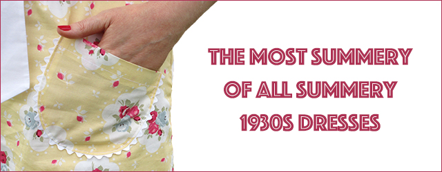The Most Summery of all Summery 1930s Dresses
