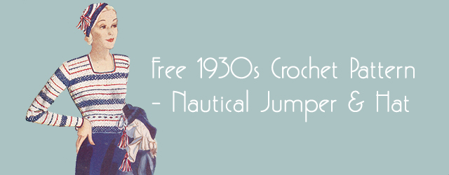 Free 1930s Crochet Pattern - Nautical Jumper & Hat