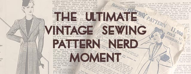 The Ultimate Vintage Sewing Pattern Nerd Moment!