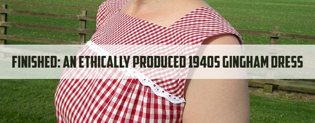 Ethically Produced 1940s Gingham Dress