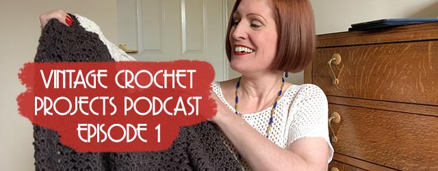 Vintage Crochet Podcast - Episode 1