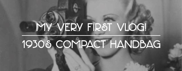 My Very First Vlog! - 1930s Compact Handbag