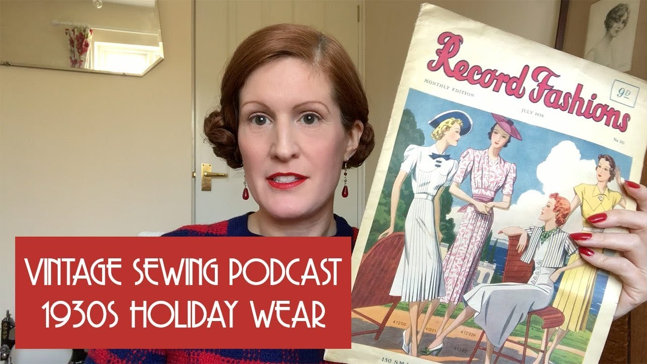 vintage sewing podcast - 1930s holiday wear